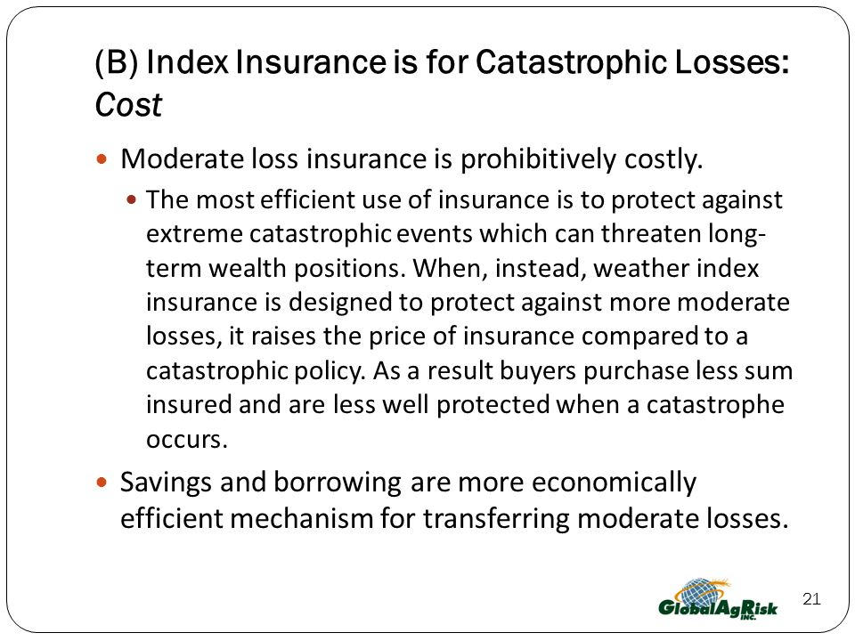 (B) Index Insurance is for Catastrophic Losses: Cost