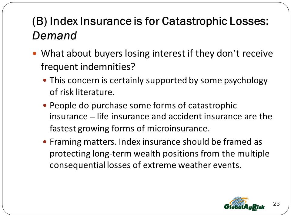 (B) Index Insurance is for Catastrophic Losses: Demand