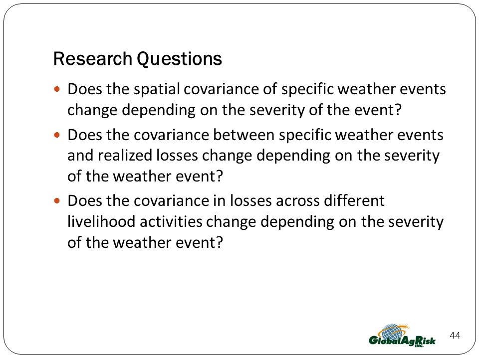 Research Questions Does the spatial covariance of specific weather events change depending on the severity of the event