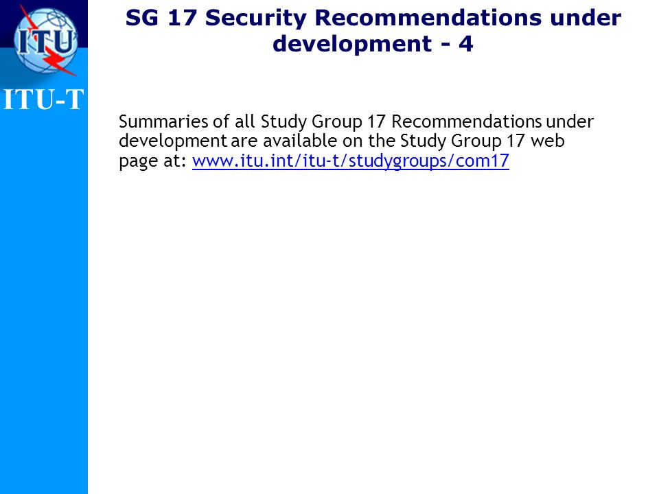 SG 17 Security Recommendations under development - 4