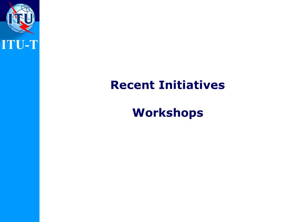 Recent Initiatives Workshops