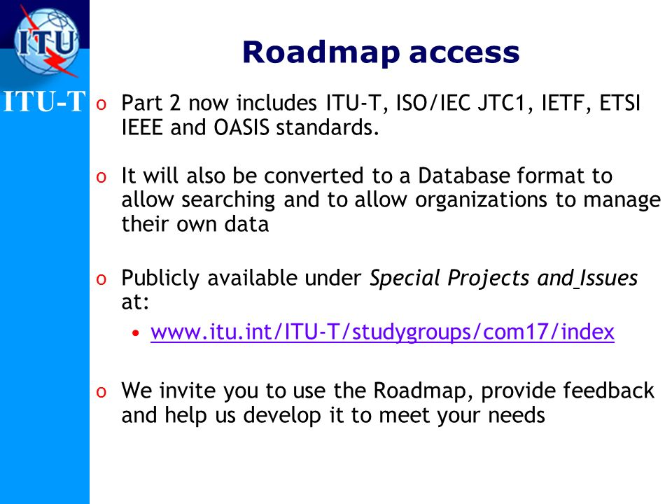 Roadmap access Part 2 now includes ITU-T, ISO/IEC JTC1, IETF, ETSI IEEE and OASIS standards.