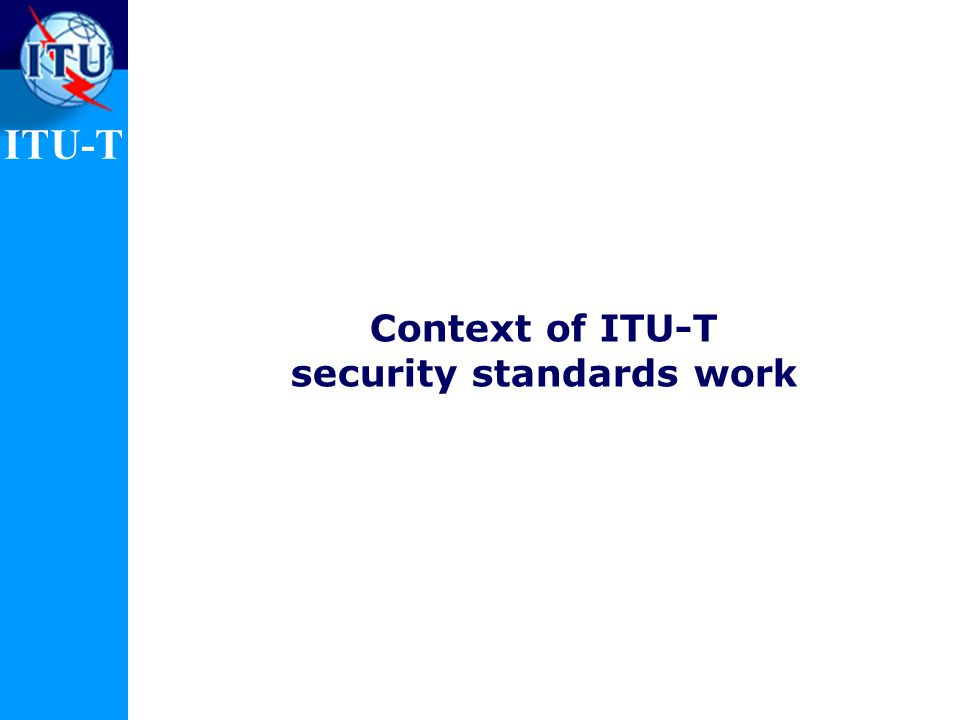 Context of ITU-T security standards work