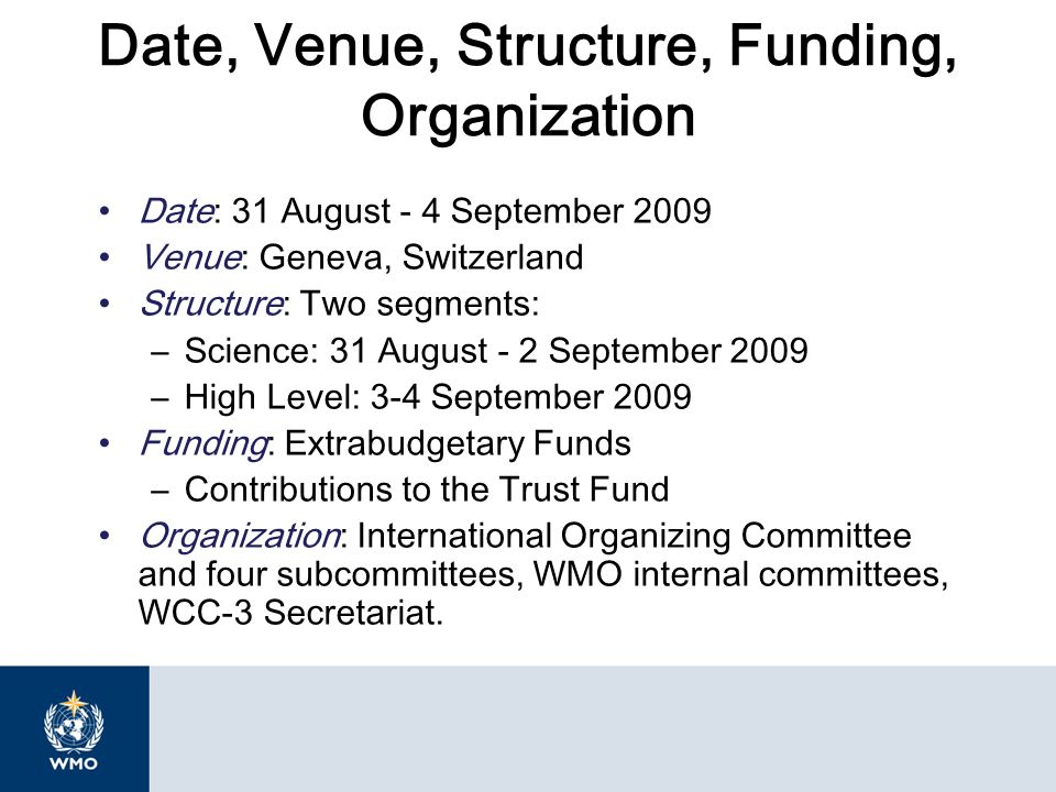 Date, Venue, Structure, Funding, Organization