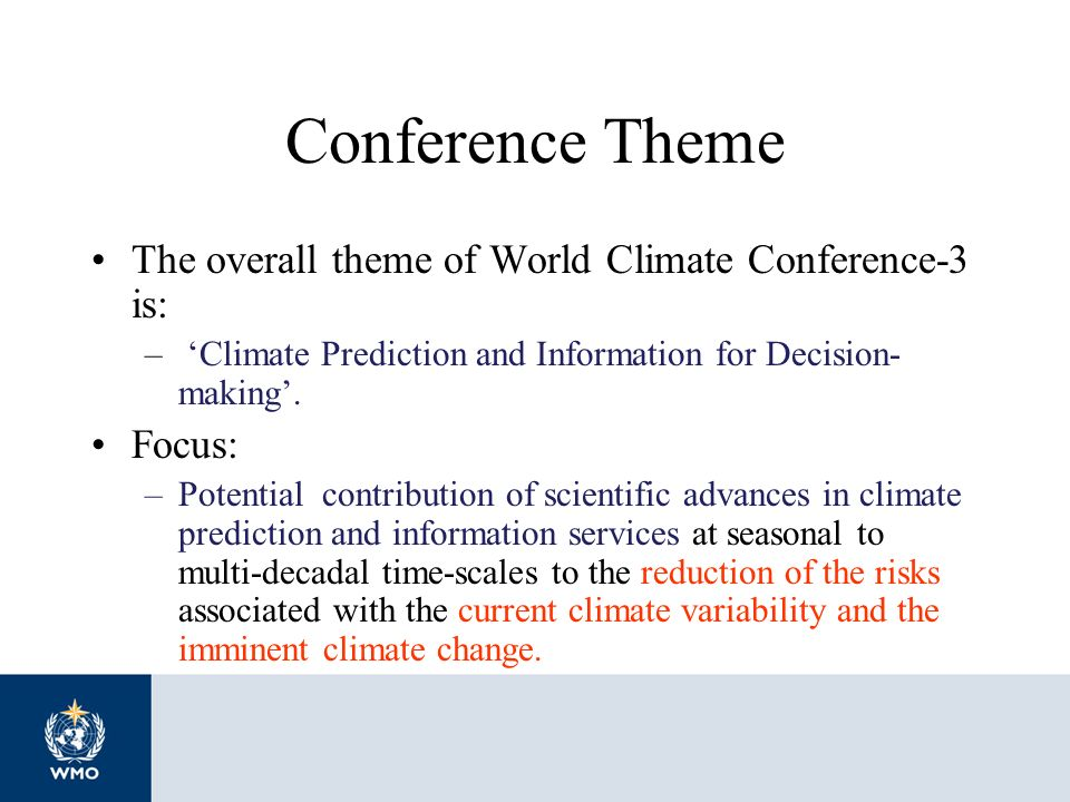 Conference Theme The overall theme of World Climate Conference-3 is: