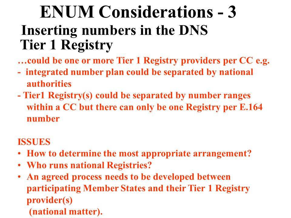 ENUM Considerations - 3 Inserting numbers in the DNS Tier 1 Registry