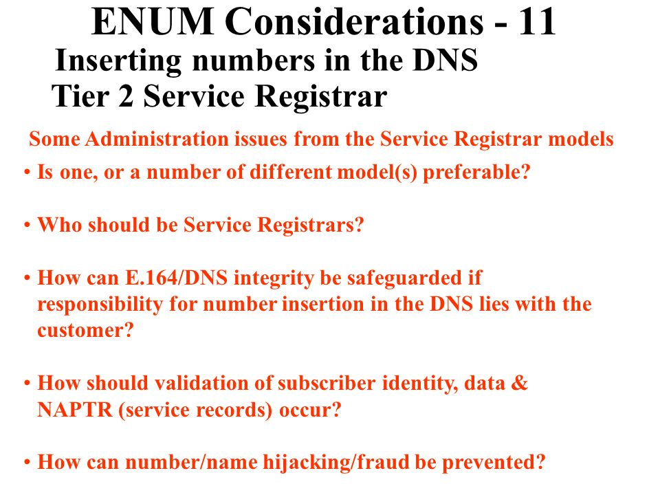 ENUM Considerations - 11 Inserting numbers in the DNS