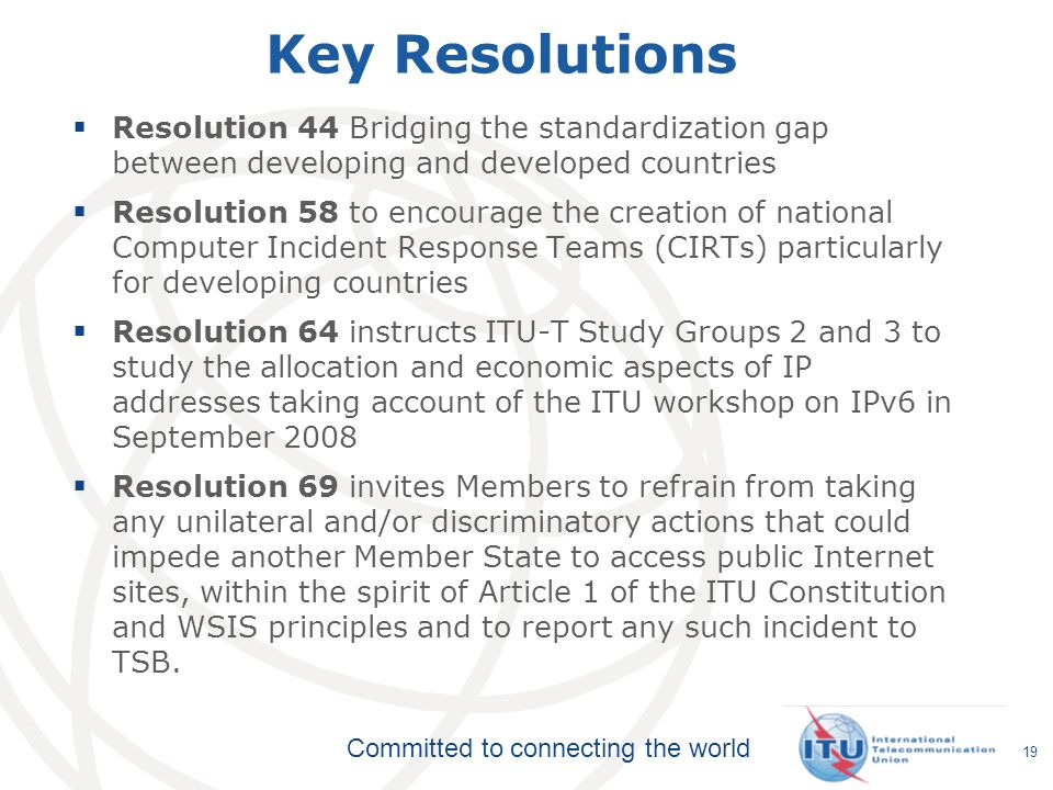 Key Resolutions Resolution 44 Bridging the standardization gap between developing and developed countries.