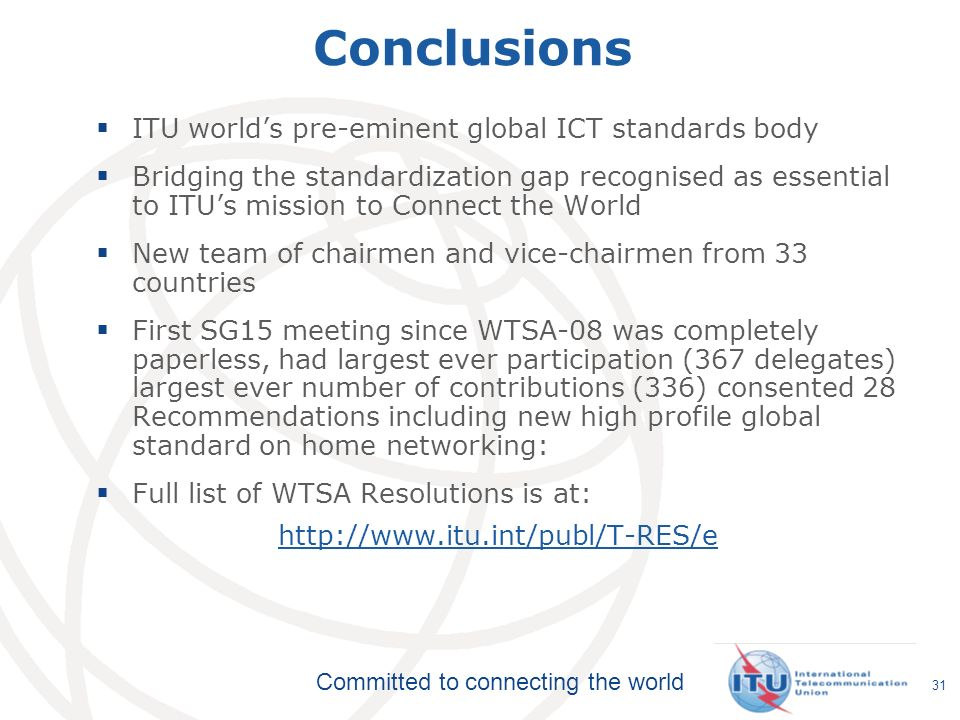 Conclusions ITU world's pre-eminent global ICT standards body