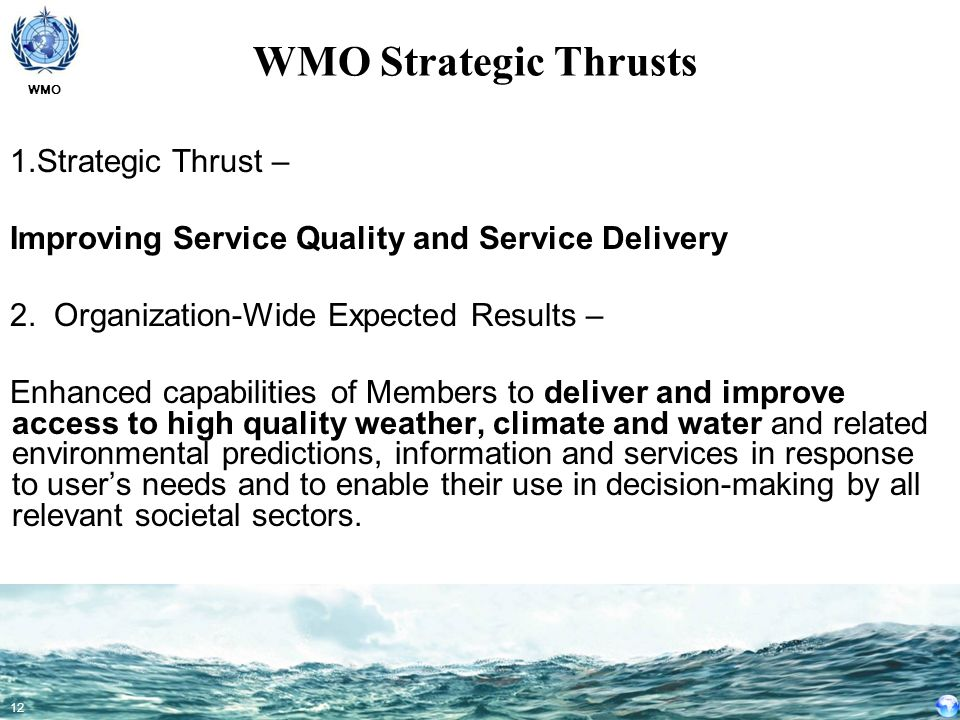 WMO Strategic Thrusts Strategic Thrust –