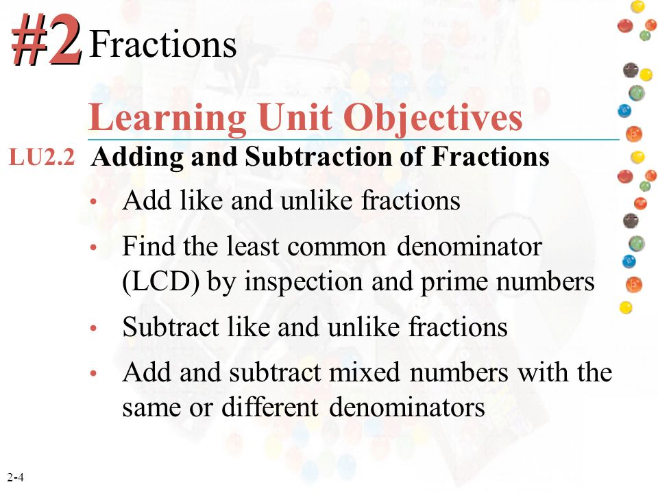 Chapter 2 Fractions. Chapter 2 Fractions Learning Unit ...