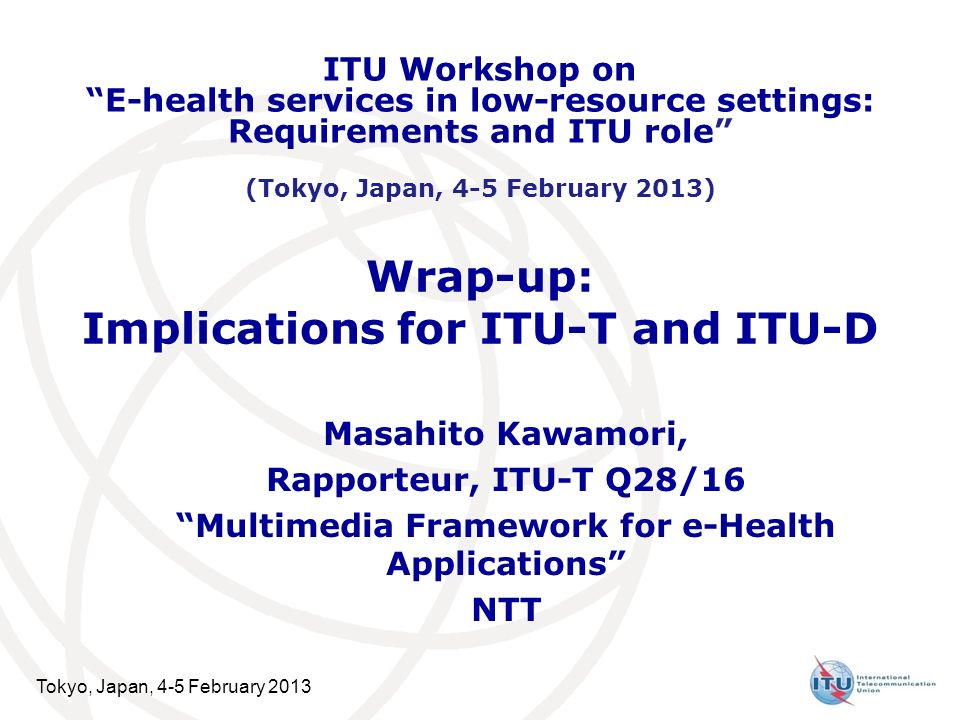 Wrap-up: Implications for ITU-T and ITU-D