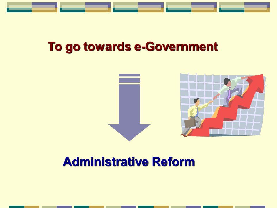 To go towards e-Government