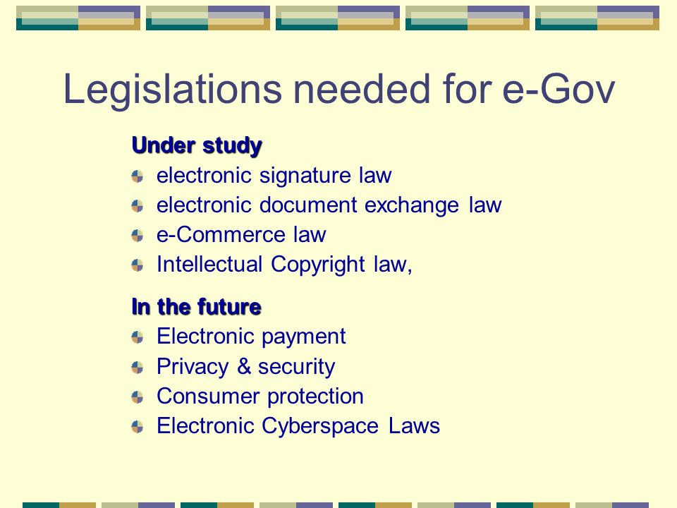 Legislations needed for e-Gov