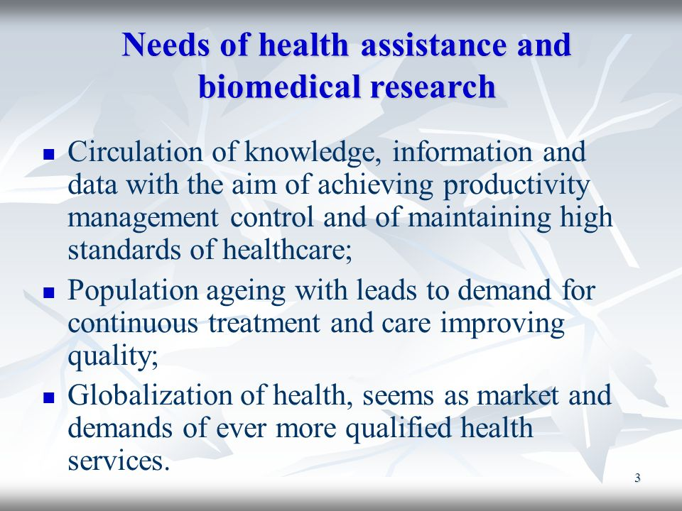 Needs of health assistance and biomedical research