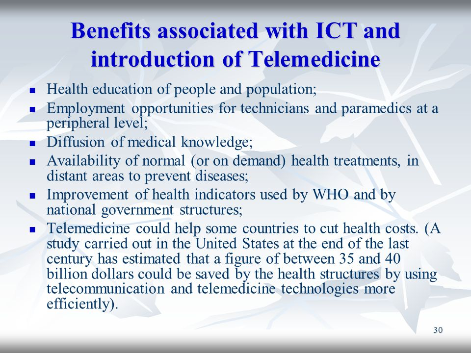 Benefits associated with ICT and introduction of Telemedicine