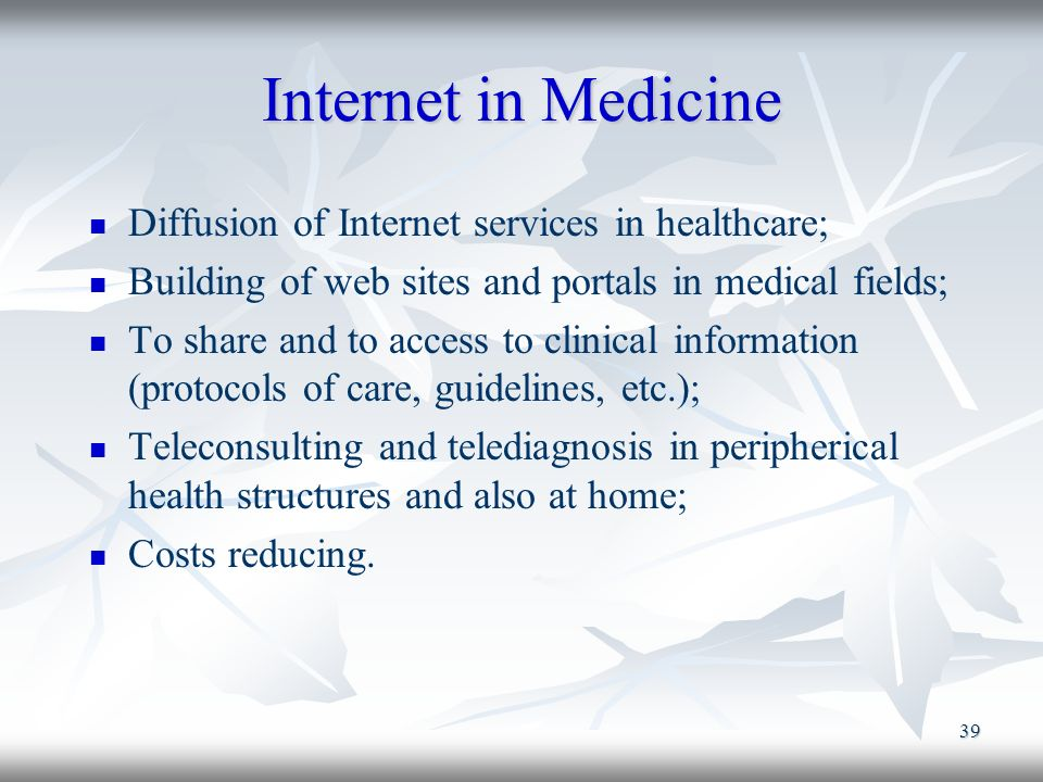 Internet in Medicine Diffusion of Internet services in healthcare;