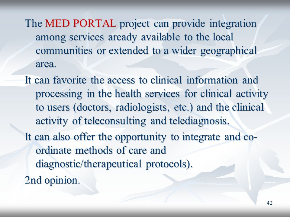 The MED PORTAL project can provide integration among services aready available to the local communities or extended to a wider geographical area.