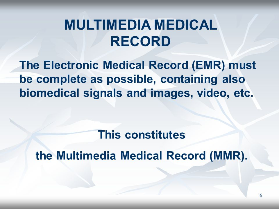 MULTIMEDIA MEDICAL RECORD the Multimedia Medical Record (MMR).