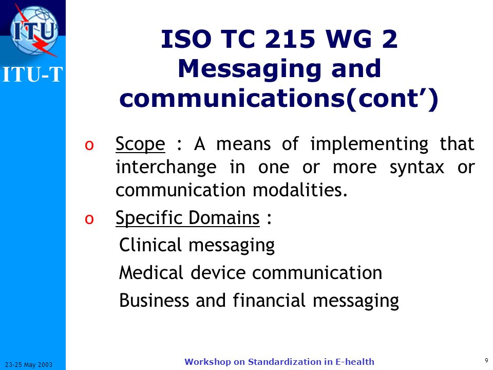 ISO TC 215 WG 2 Messaging and communications(cont')