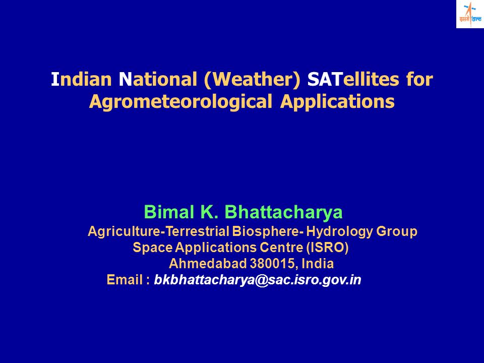Indian National (Weather) SATellites for Agrometeorological Applications