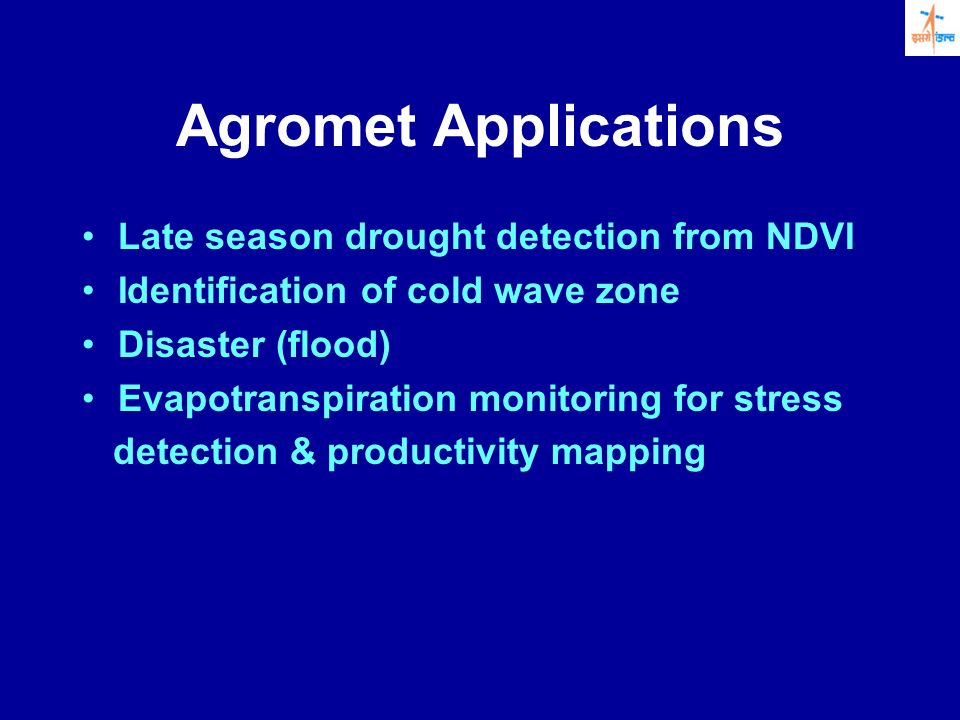 Agromet Applications Late season drought detection from NDVI