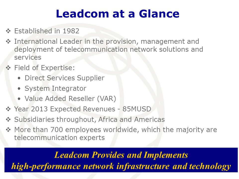 Leadcom at a Glance Leadcom Provides and Implements