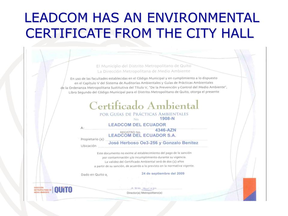 LEADCOM HAS AN ENVIRONMENTAL CERTIFICATE FROM THE CITY HALL