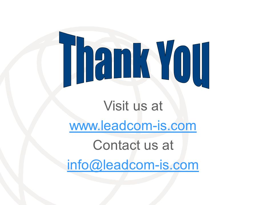 Thank You Visit us at www.leadcom-is.com Contact us at