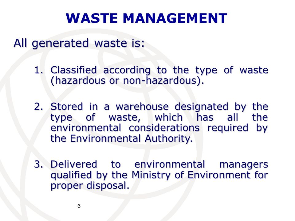 WASTE MANAGEMENT All generated waste is: