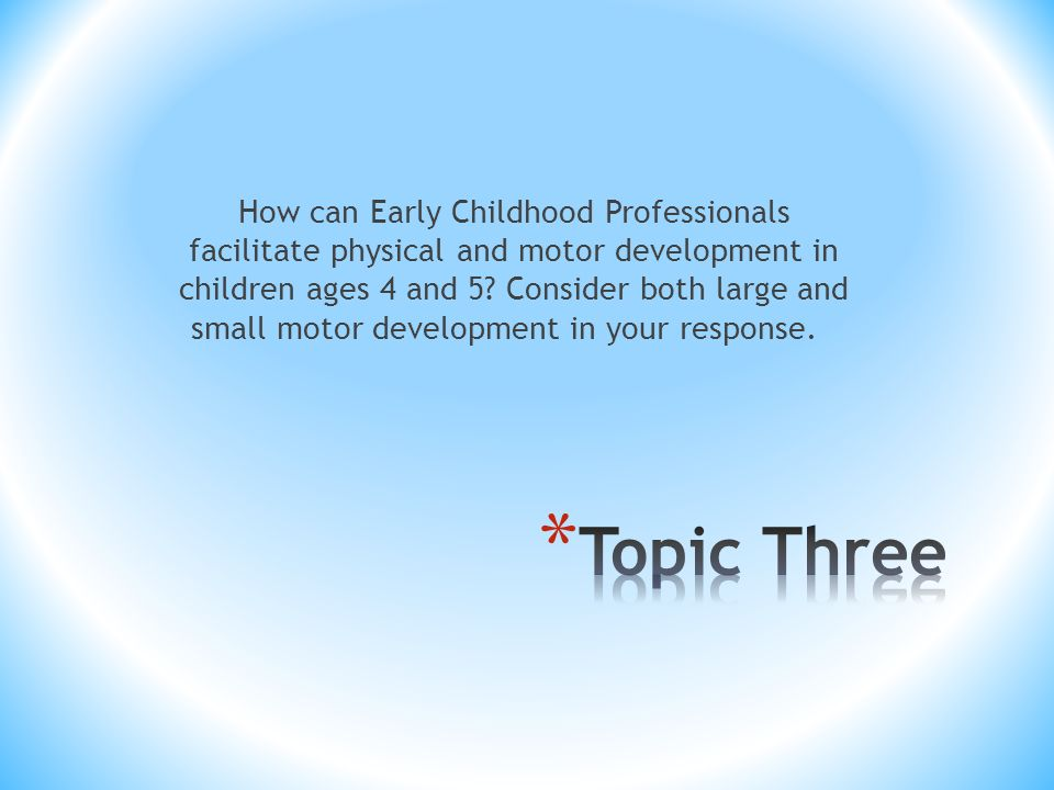 Ce 114 infant toddler and early childhood development for Physical and motor development in early childhood