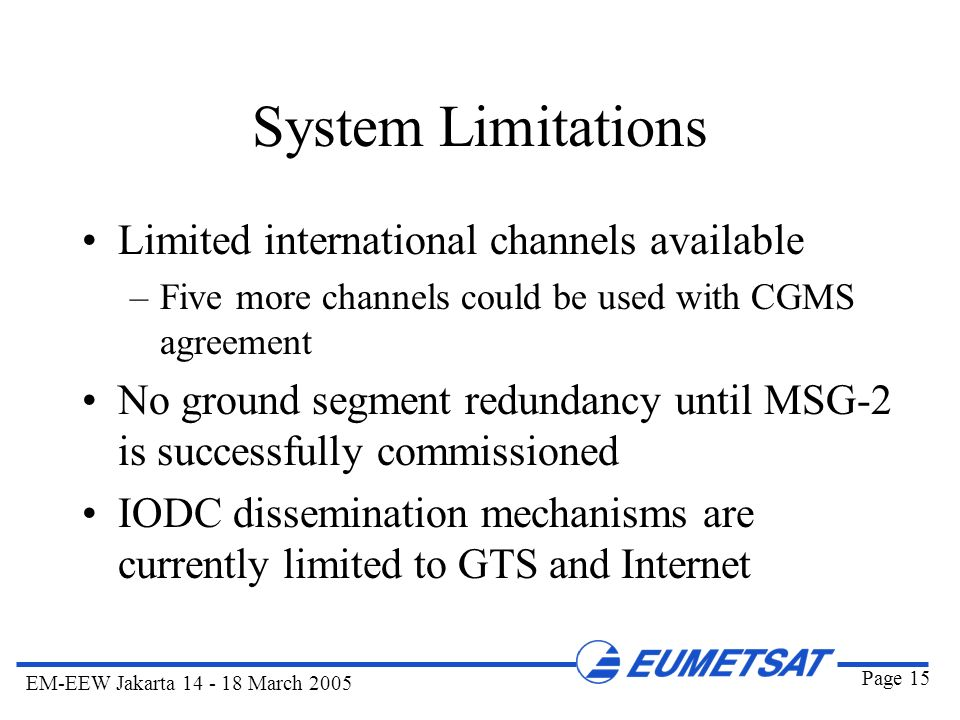System Limitations Limited international channels available