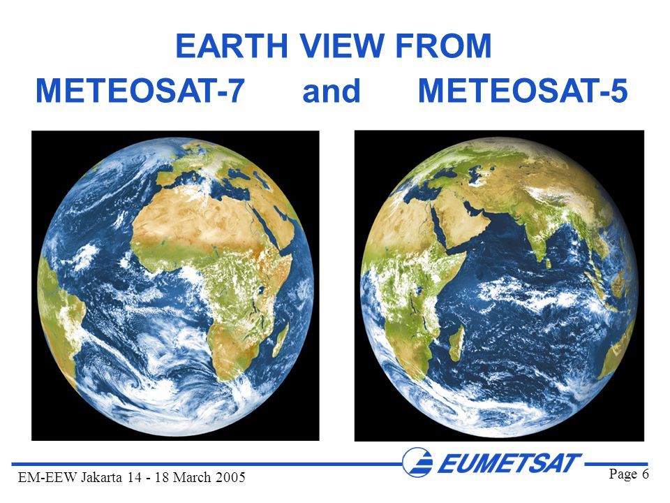 EARTH VIEW FROM METEOSAT-7 and METEOSAT-5