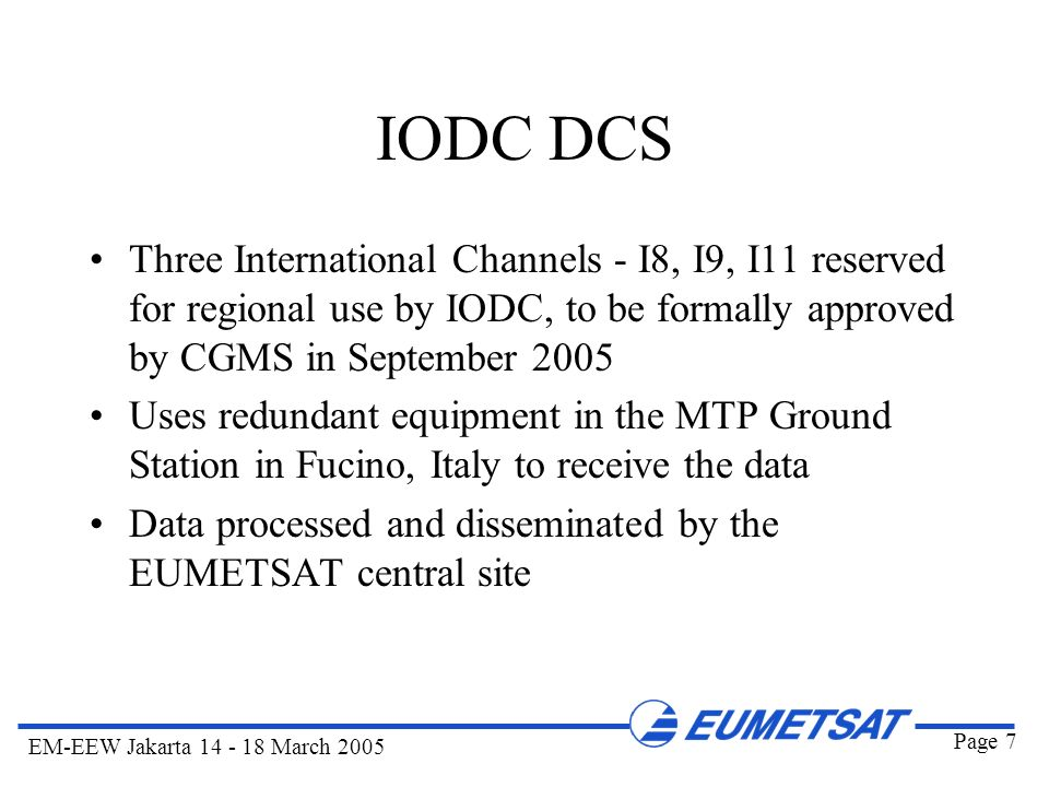 IODC DCS Three International Channels - I8, I9, I11 reserved for regional use by IODC, to be formally approved by CGMS in September 2005.