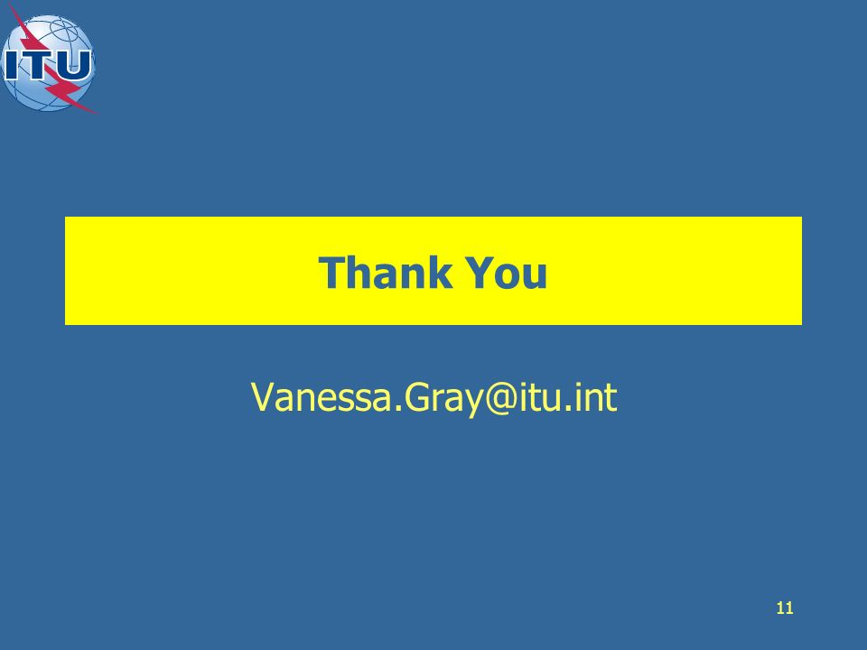 Thank You Vanessa.Gray@itu.int