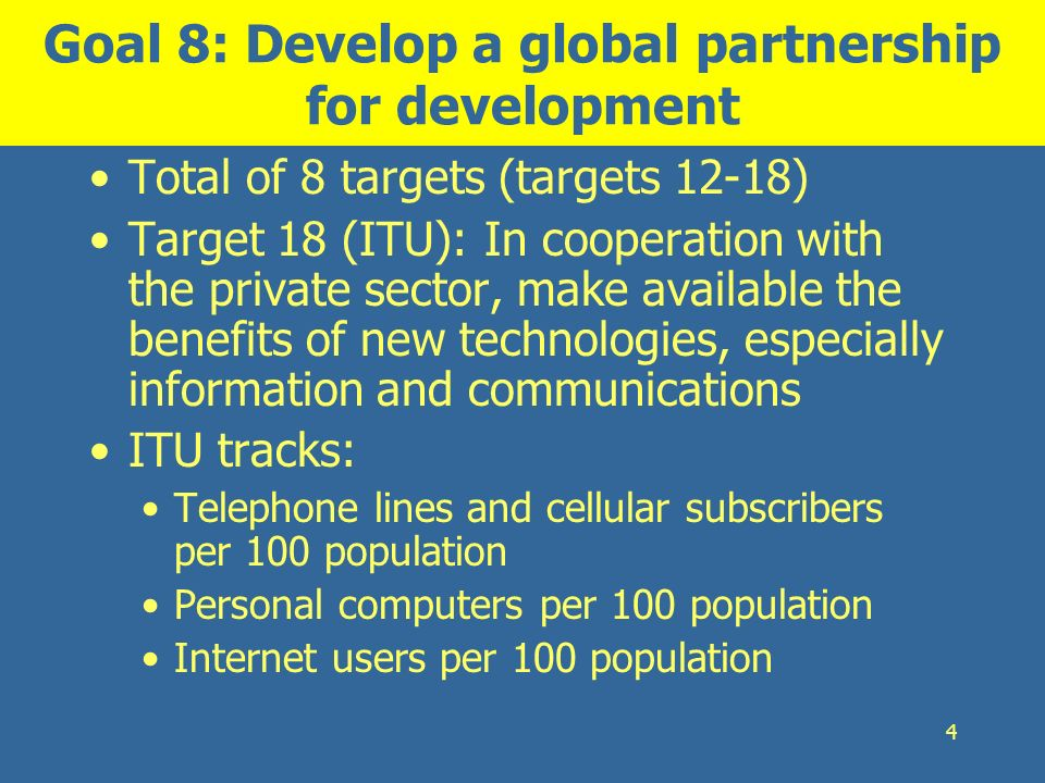 Goal 8: Develop a global partnership for development