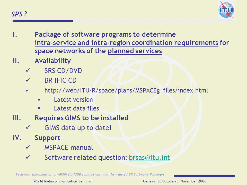 Requires GIMS to be installed GIMS data up to date! Support