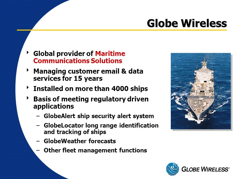 Globe Wireless Global provider of Maritime Communications Solutions