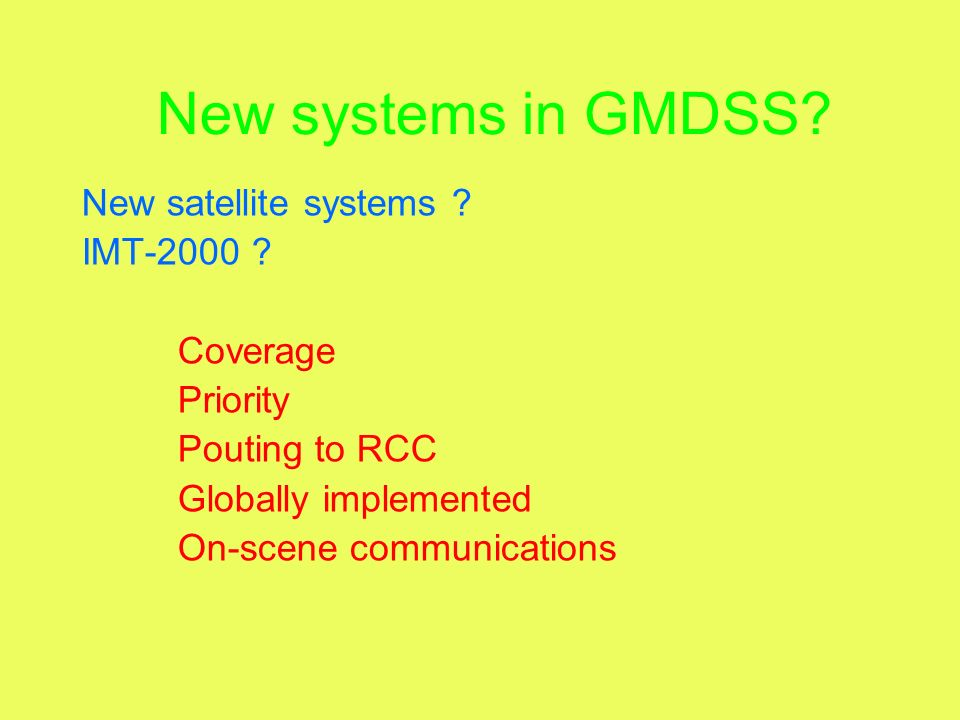 New systems in GMDSS New satellite systems IMT-2000 Coverage