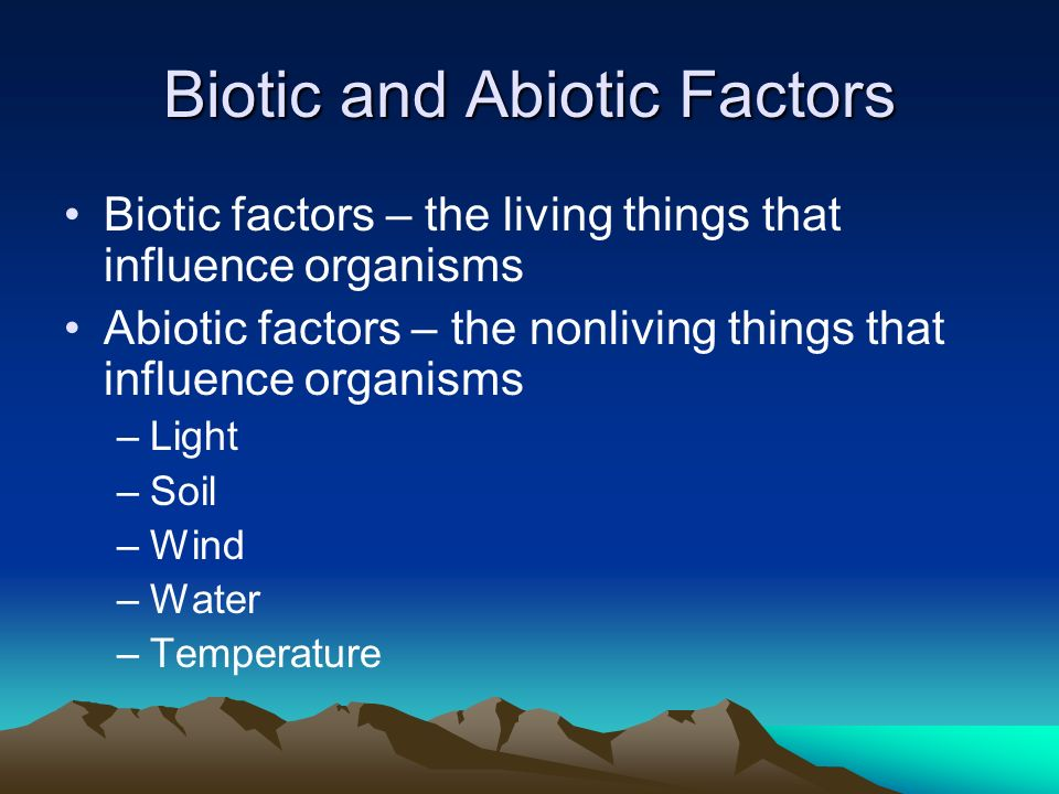 factors affecting the biotic and abiotic features essay Essays on abiotic factors - which are the prevalent abiotic or biotic determinants slide 13 abiotic factors affecting desert basically the 4 main.
