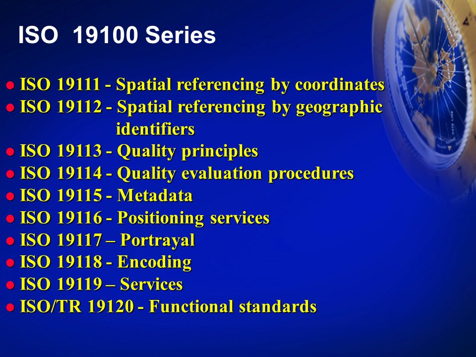 ISO 19100 Series ISO 19111 - Spatial referencing by coordinates