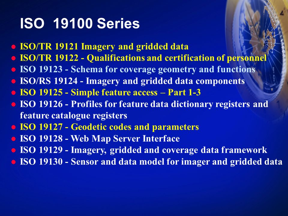 ISO 19100 Series ISO/TR 19121 Imagery and gridded data