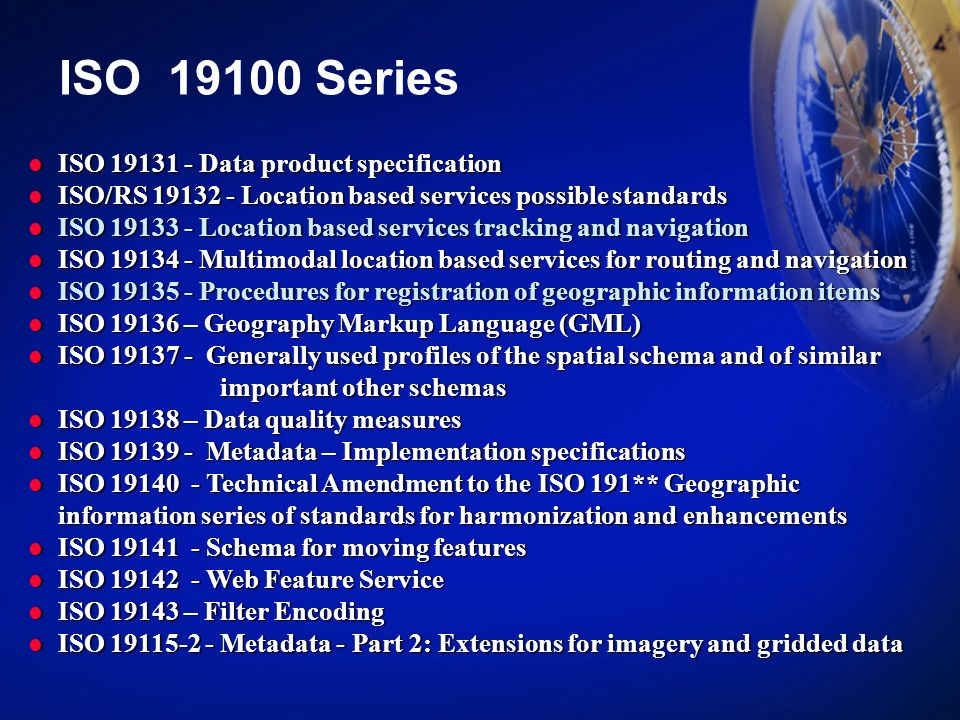 ISO 19100 Series ISO 19131 - Data product specification