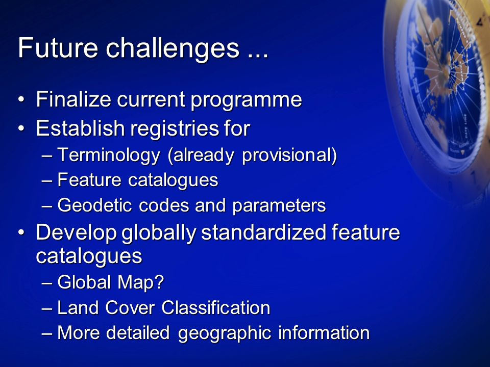 Future challenges ... Finalize current programme