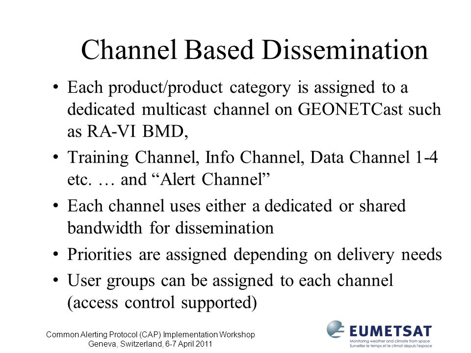 Channel Based Dissemination