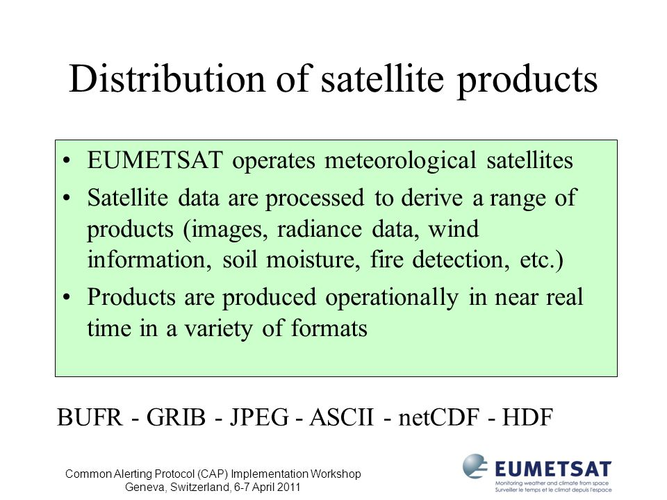 Distribution of satellite products