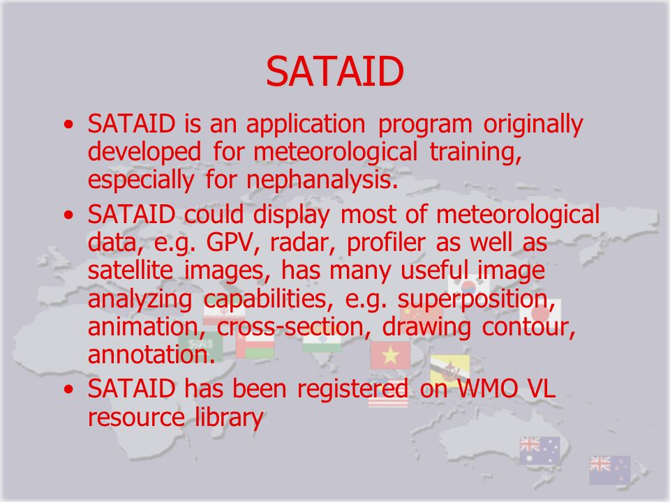 SATAID SATAID is an application program originally developed for meteorological training, especially for nephanalysis.