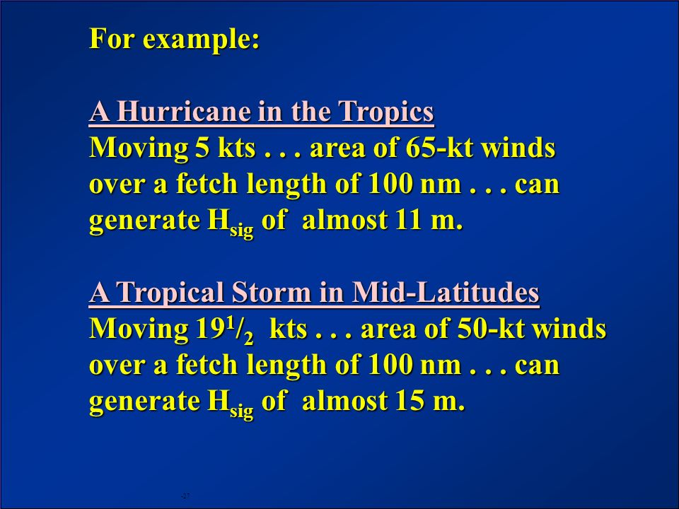 For example: A Hurricane in the Tropics Moving 5 kts