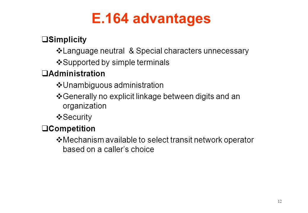 E.164 advantages Simplicity