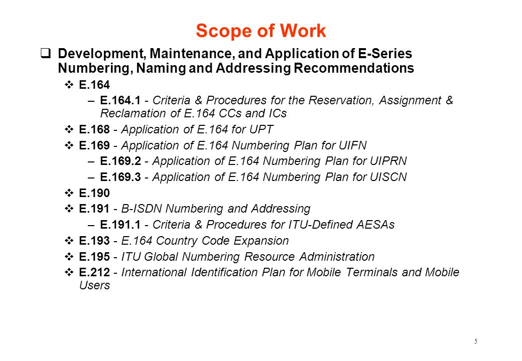 Scope of Work Development, Maintenance, and Application of E-Series Numbering, Naming and Addressing Recommendations.